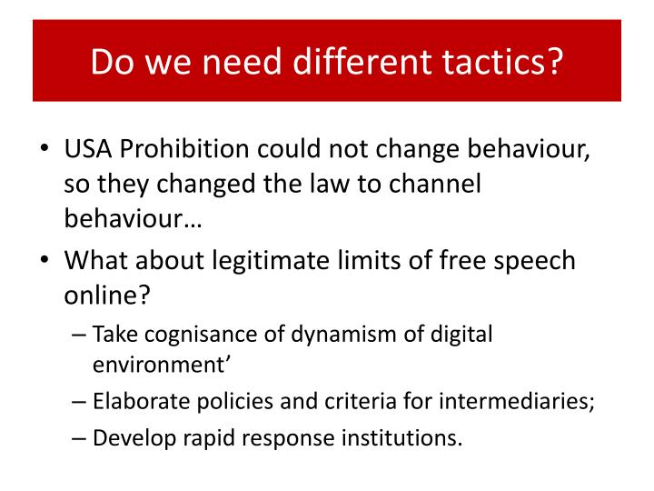 Do we need different tactics?