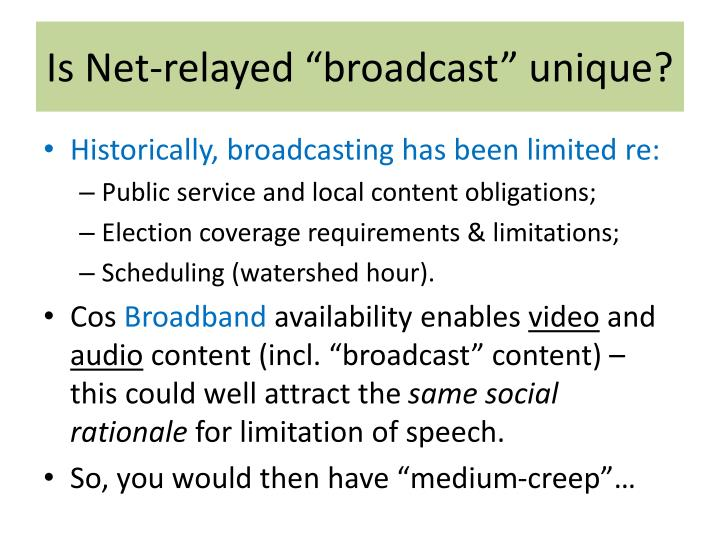 """Is Net-relayed """"broadcast"""" unique?"""