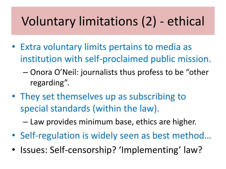 Voluntary limitations (2) - ethical