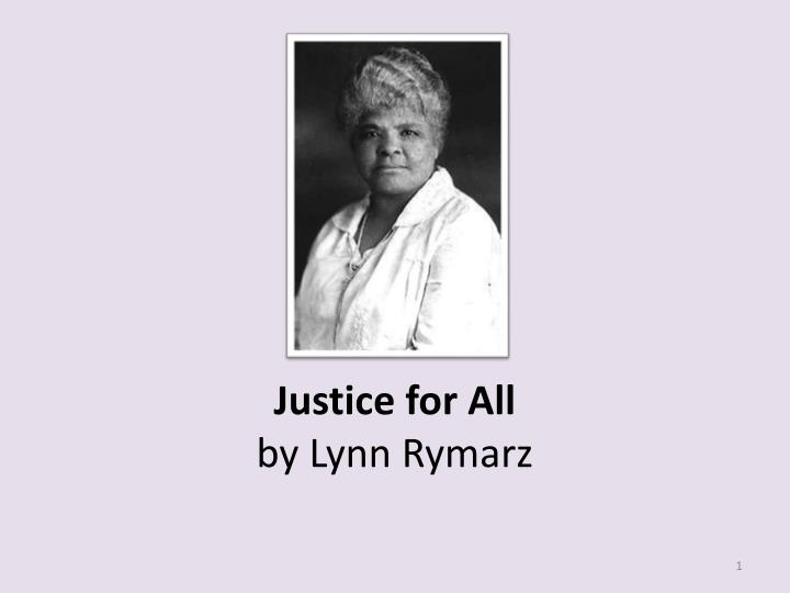 Justice for all by lynn rymarz