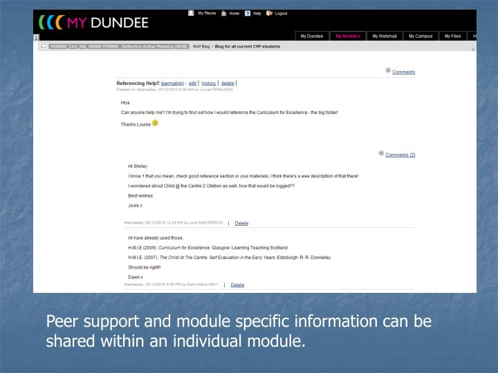Peer support and module specific information can be shared within an individual module.