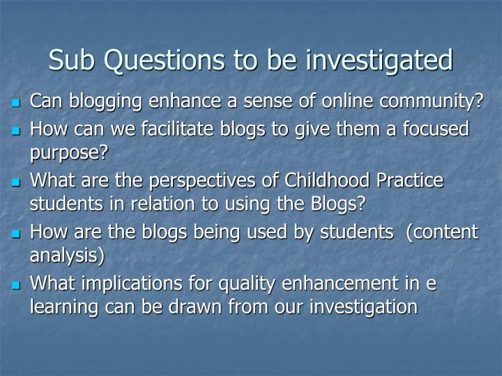 Sub Questions to be investigated