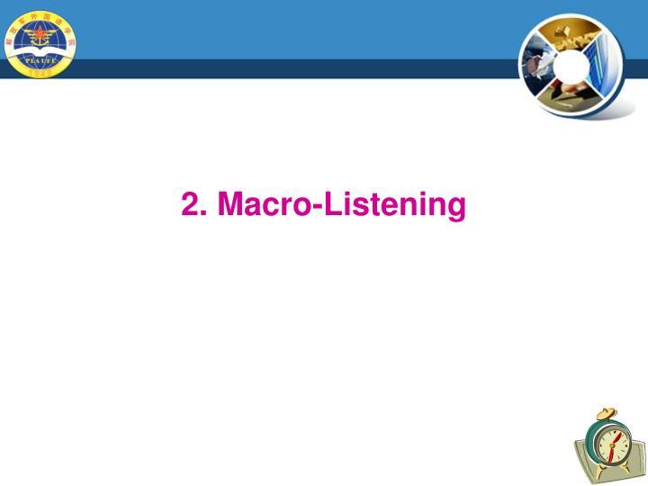 2. Macro-Listening