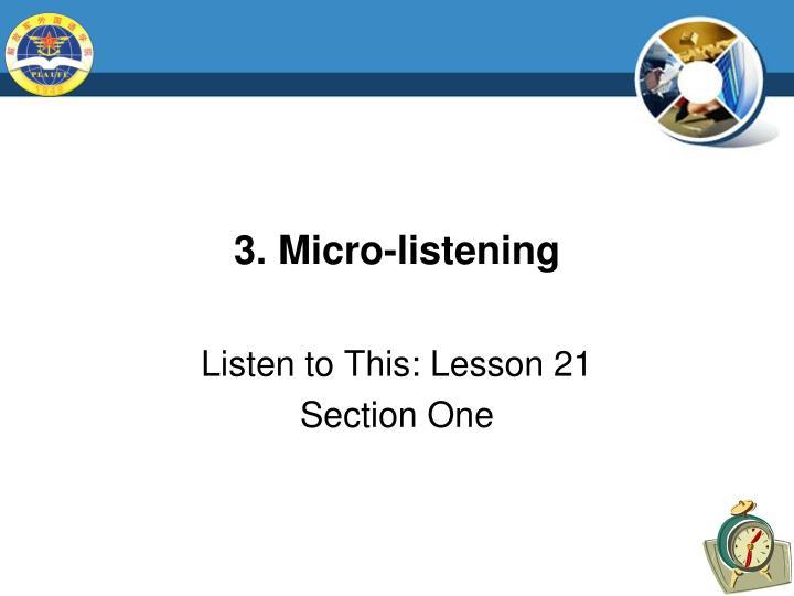 3. Micro-listening