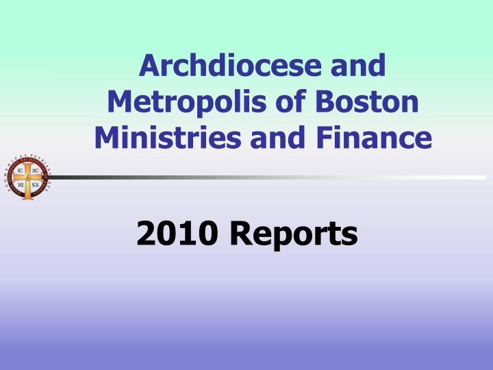 Archdiocese and metropolis of boston ministries and finance