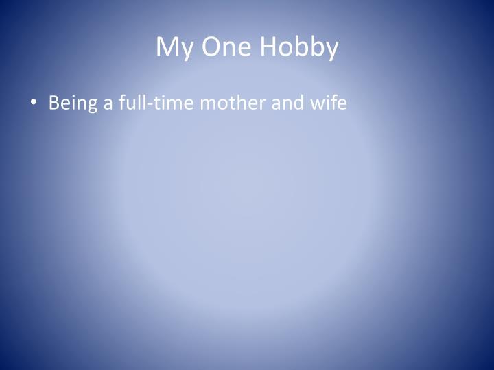 My One Hobby