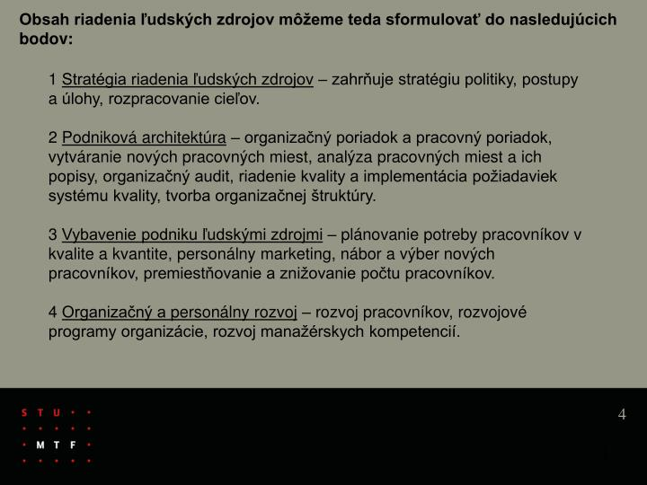 Obsah riadenia ľudských zdrojov môžeme teda sformulovať do nasledujúcich bodov: