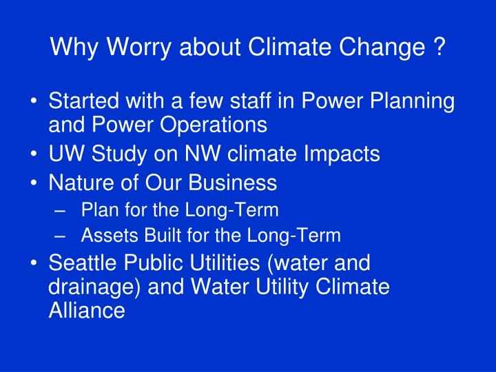 Why Worry about Climate Change ?