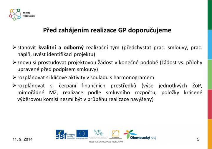 Před zahájením realizace GP doporučujeme