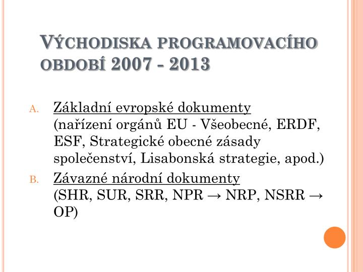 Východiska programovacího období 2007 - 2013