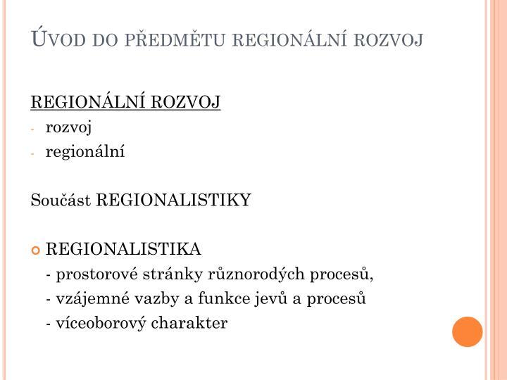 Úvod do předmětu regionální rozvoj