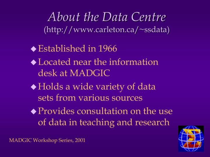 About the data centre http www carleton ca ssdata
