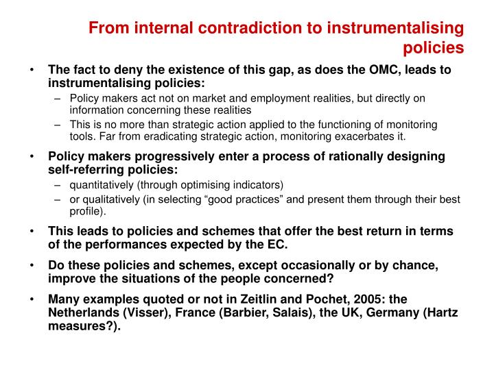 From internal contradiction to instrumentalising policies