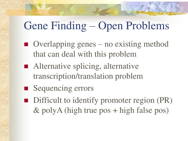 Gene Finding – Open Problems