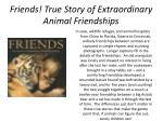 friends true story of extraordinary animal friendships