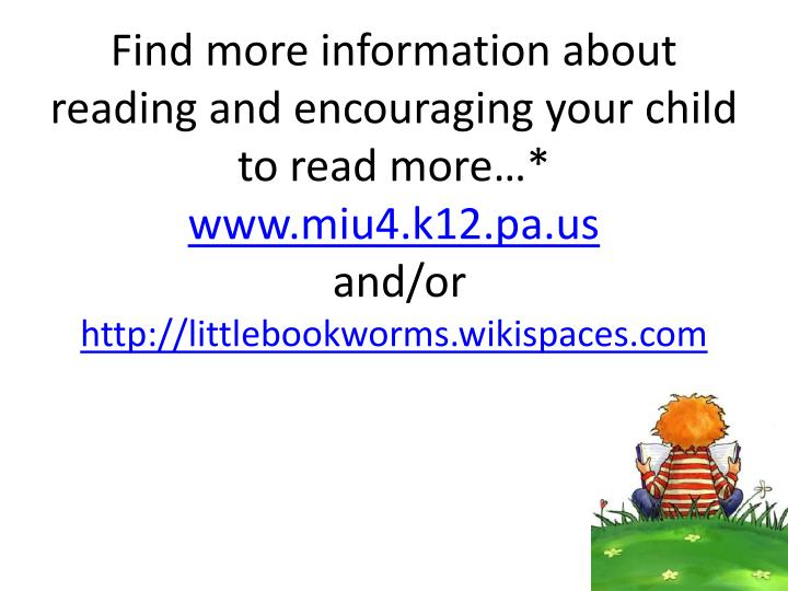 Find more information about reading and encouraging your child to read more…*
