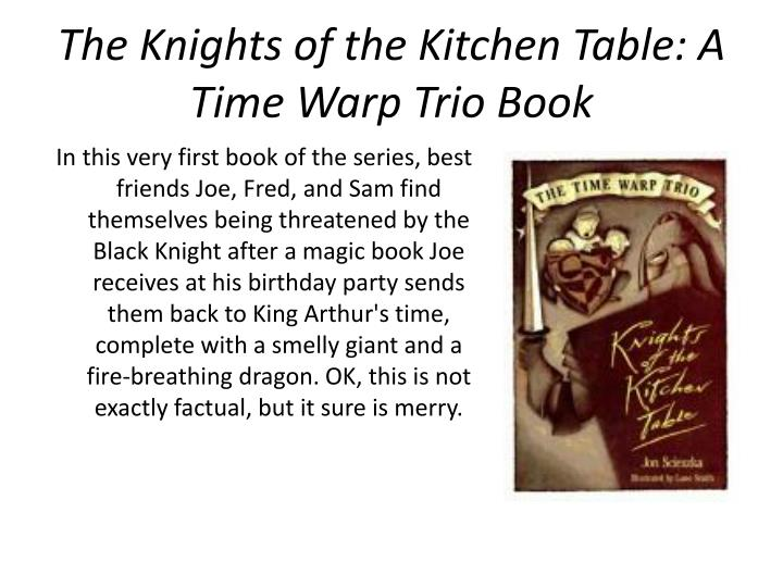 The Knights of the Kitchen Table: A Time Warp Trio Book