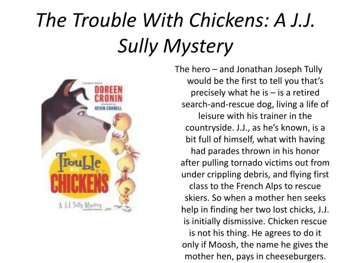 The Trouble With Chickens: A J.J. Sully Mystery