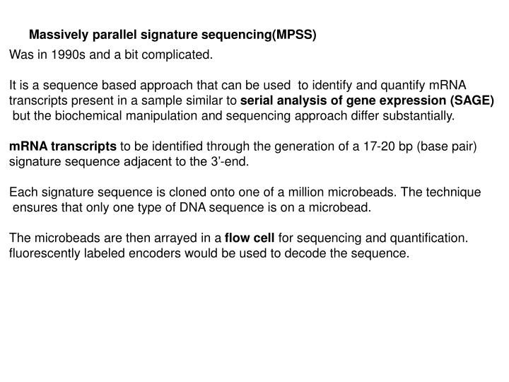 Massively parallel signature sequencing(MPSS)