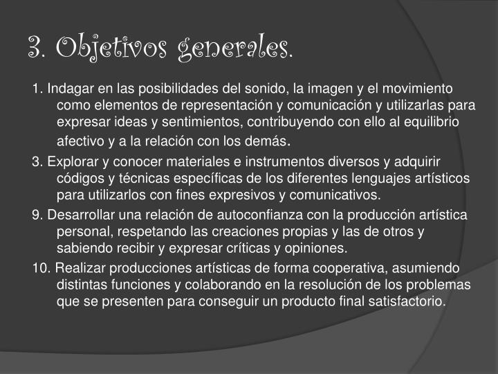 3. Objetivos generales.