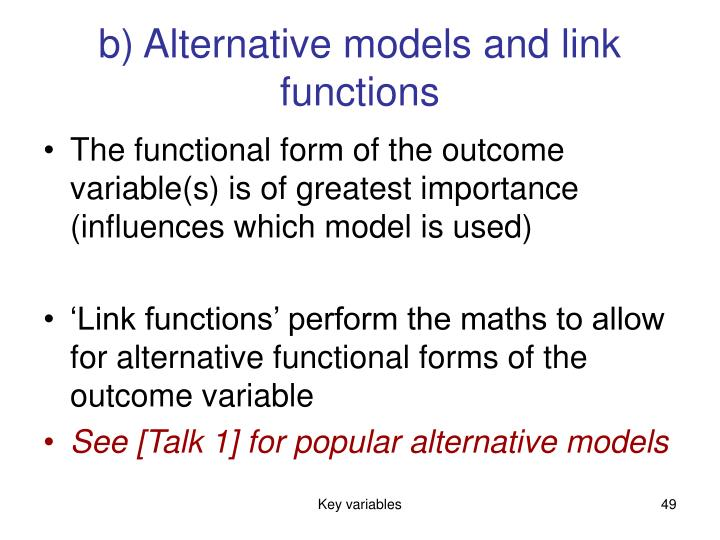 b) Alternative models and link functions