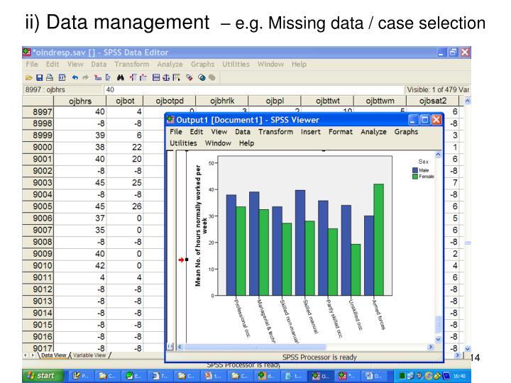ii) Data management