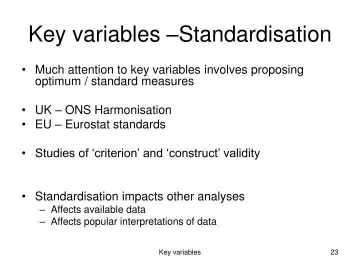 Key variables –Standardisation