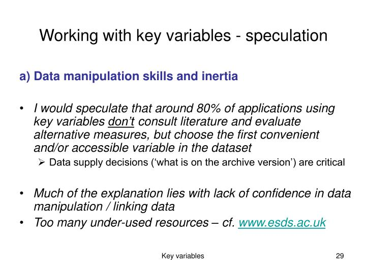 Working with key variables - speculation