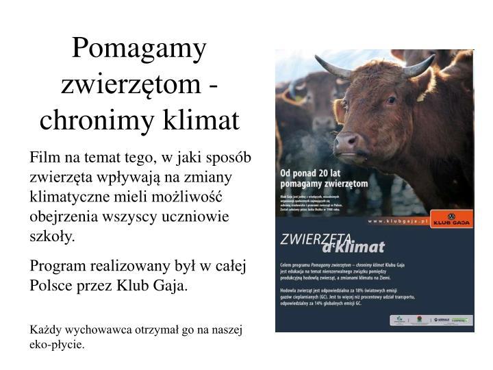 Pomagamy zwierzętom - chronimy klimat