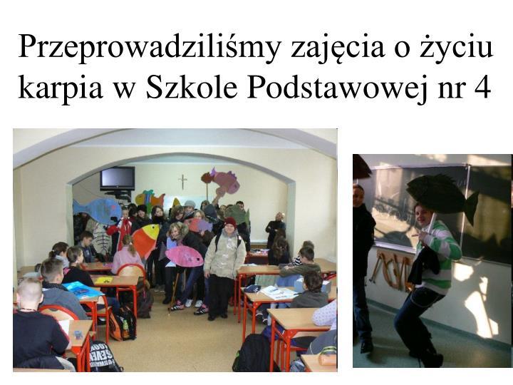 Przeprowadziliśmy zajęcia o życiu karpia w Szkole Podstawowej nr 4