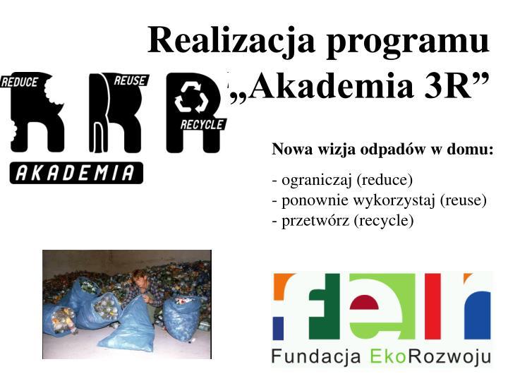 """Realizacja programu """"Akademia 3R"""""""