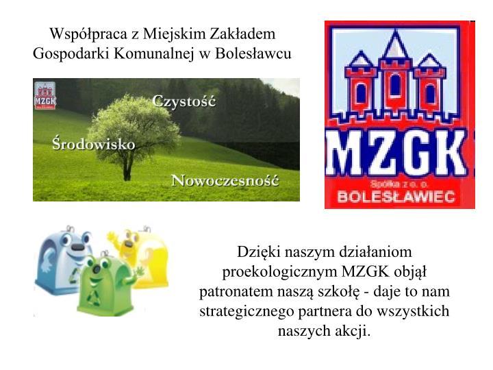 Współpraca z Miejskim Zakładem Gospodarki Komunalnej w Bolesławcu