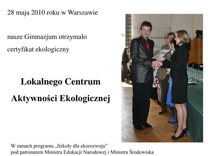28 maja 2010 roku w Warszawie