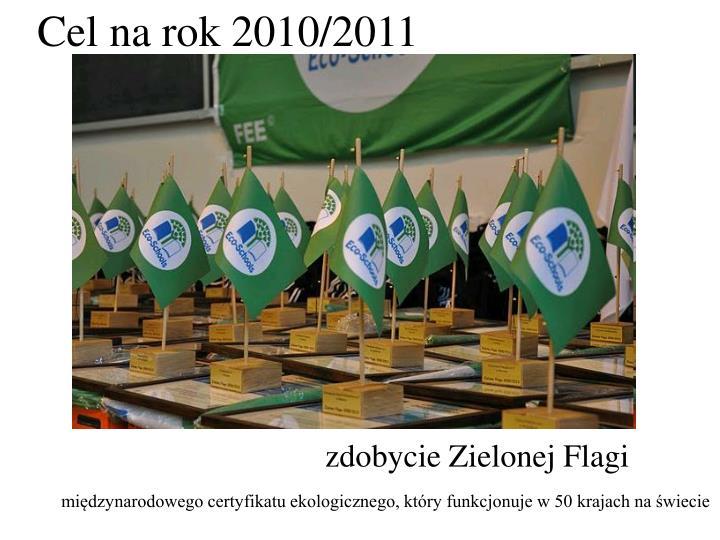 Cel na rok 2010/2011