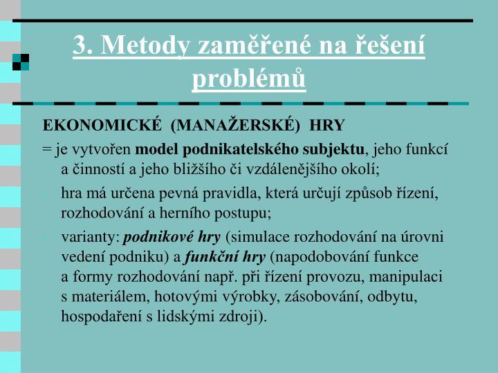 3. Metody zaměřené na řešení problémů