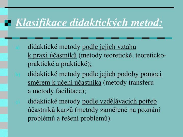 Klasifikace didaktických metod: