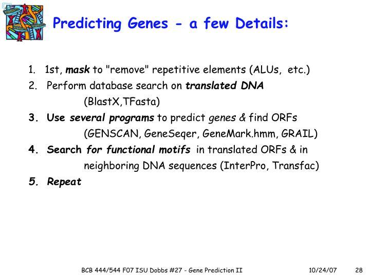 Predicting Genes - a few Details: