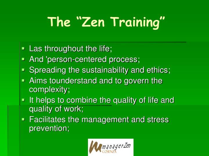 "The ""Zen Training"""