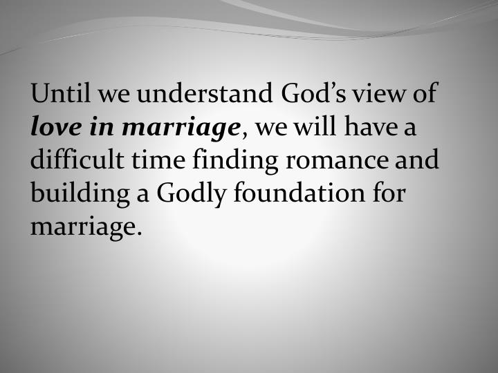 Until we understand God's view of