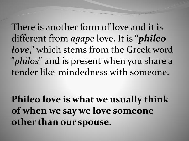 There is another form of love and it is different from