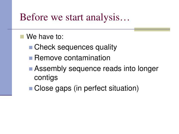 Before we start analysis…