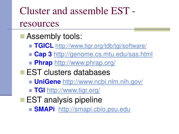 Cluster and assemble EST - resources