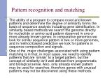 pattern recognition and matching