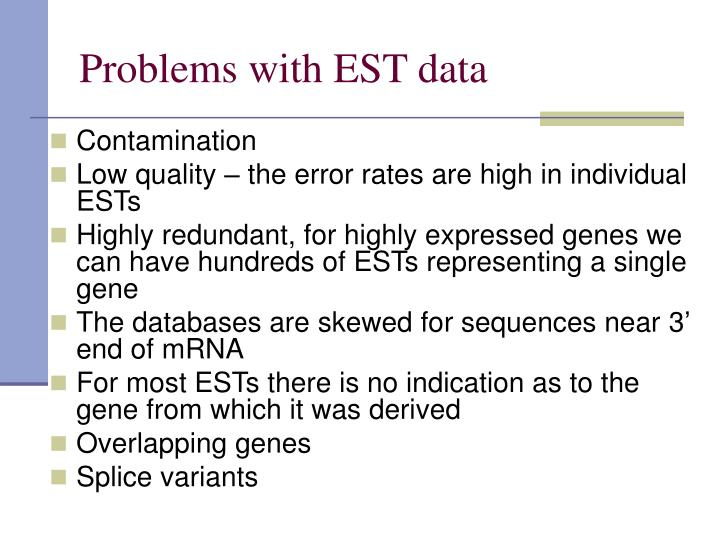 Problems with EST data