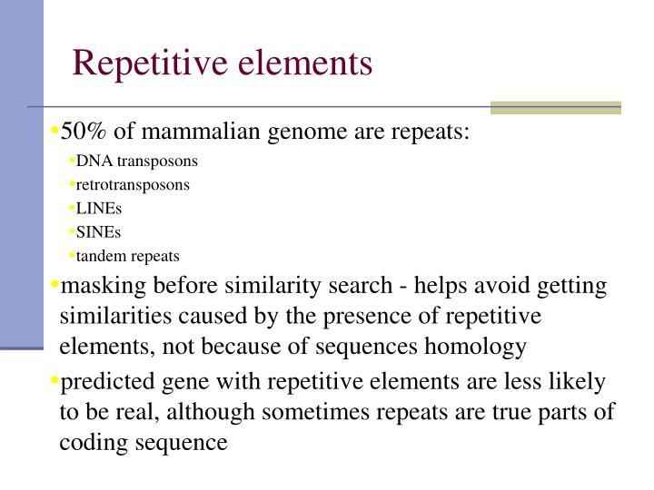 Repetitive elements