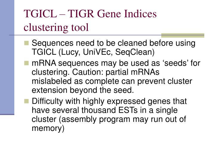 TGICL – TIGR Gene Indices clustering tool