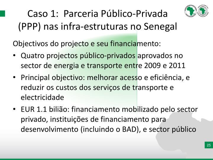 Caso 1:  Parceria Público-Privada (PPP) nas infra-estruturas no Senegal