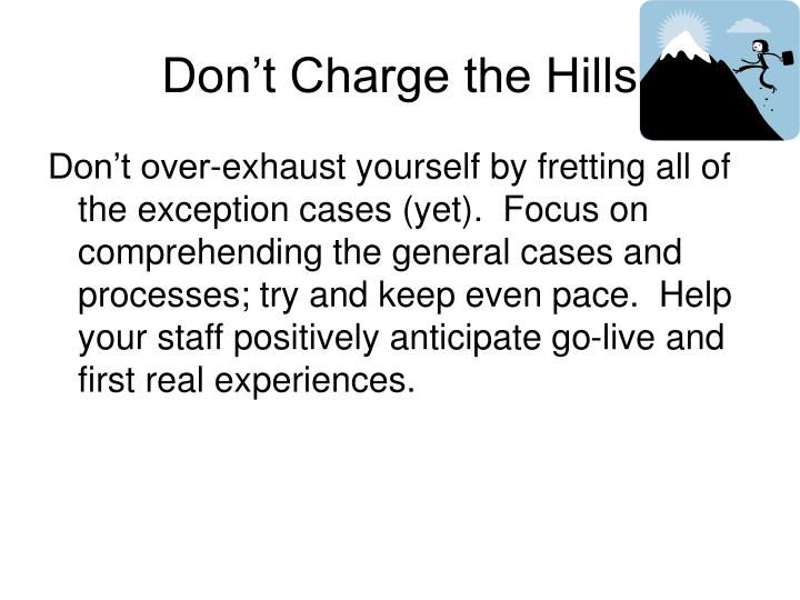 Don't Charge the Hills