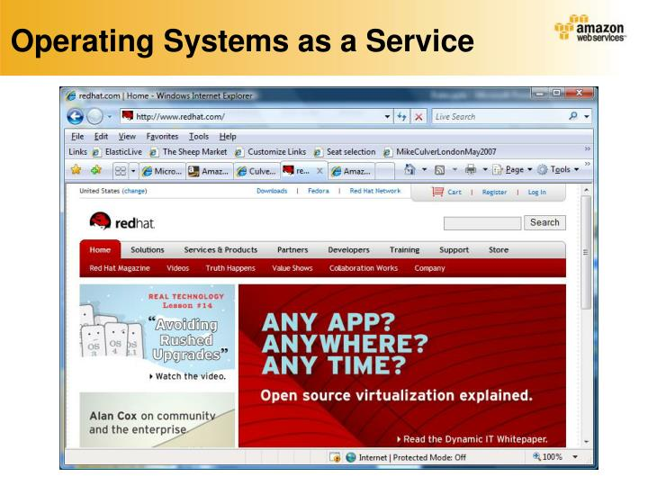 Operating Systems as a Service