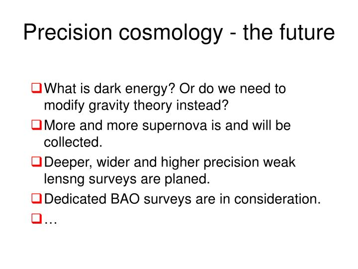 Precision cosmology - the future